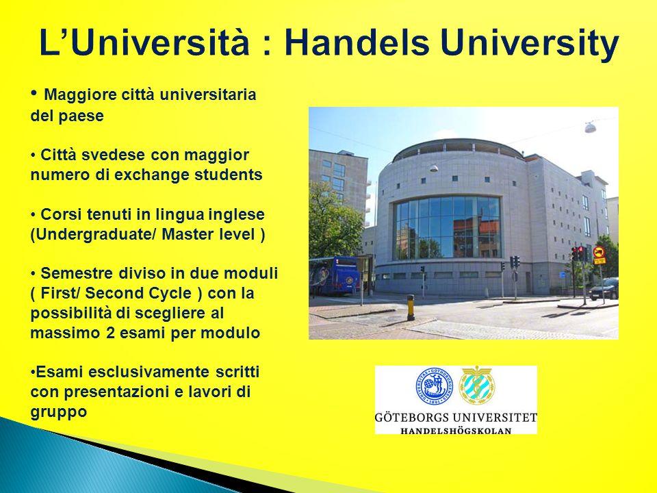 Maggiore città universitaria del paese Città svedese con maggior numero di exchange students Corsi tenuti in lingua inglese (Undergraduate/ Master lev