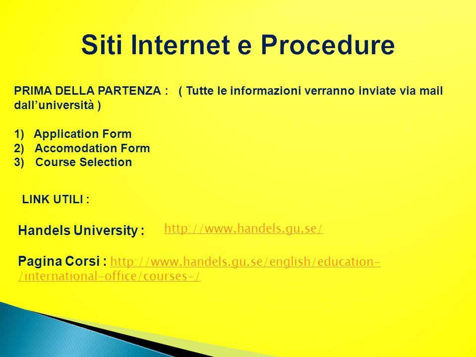 Handels University : Pagina Corsi : http://www.handels.gu.se/english/education- /international-office/courses-/ http://www.handels.gu.se/english/educa