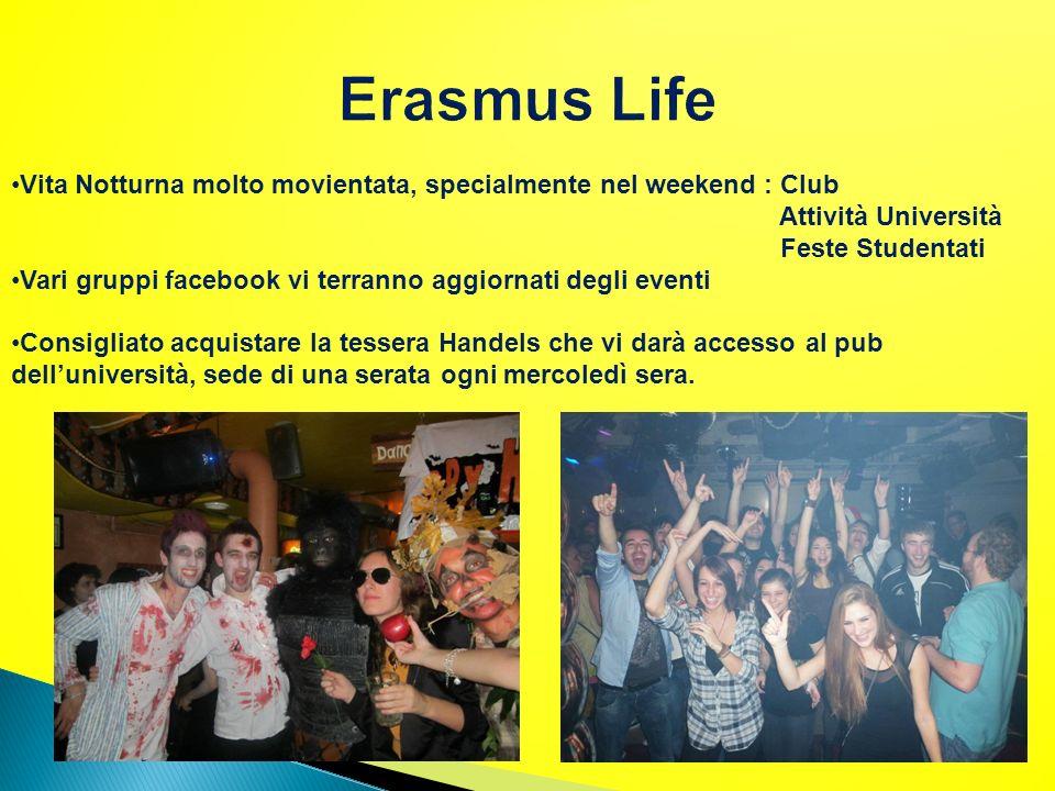Vita Notturna molto movientata, specialmente nel weekend : Club Attività Università Feste Studentati Vari gruppi facebook vi terranno aggiornati degli