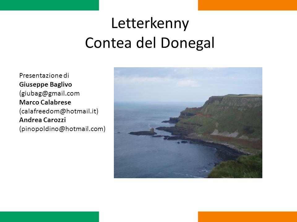 La città Letterkenny è una piccola città (circa 30000 abitanti) nella contea del Donegal, parte settentrionale dellIrlanda.