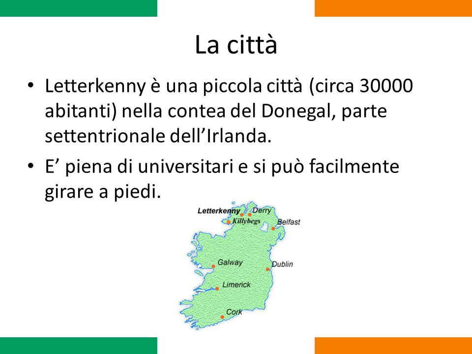 La città – Come raggiungerla Volo Ryanair da Roma (Ciampino) a Dublino + Pullman Eireann da Dublino a Letterkenny www.ryanair.ie www.buseireann.ie Alternativamente: Volo Aerlingus da Roma (Fiumicino) a Belfast + 2 pullman.