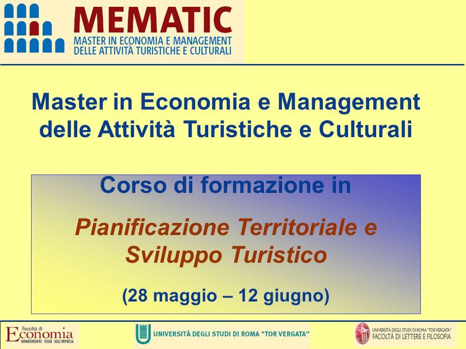 Master in Economia e Management delle Attività Turistiche e Culturali Corso di formazione in Pianificazione Territoriale e Sviluppo Turistico (28 magg
