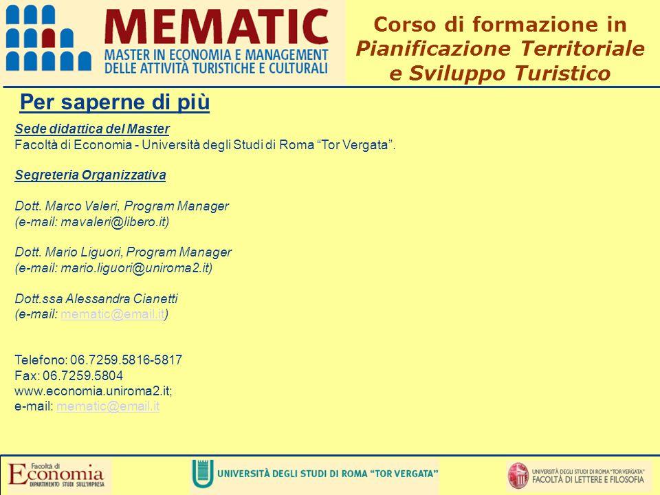 Per saperne di più Sede didattica del Master Facoltà di Economia - Università degli Studi di Roma Tor Vergata.