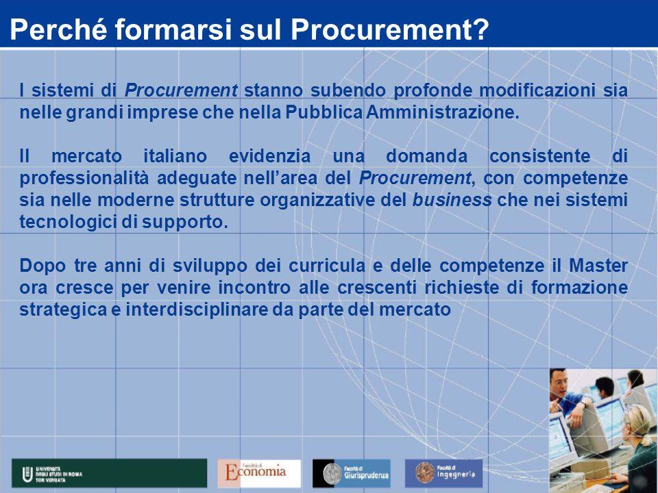 Perché formarsi sul Procurement? I sistemi di Procurement stanno subendo profonde modificazioni sia nelle grandi imprese che nella Pubblica Amministra