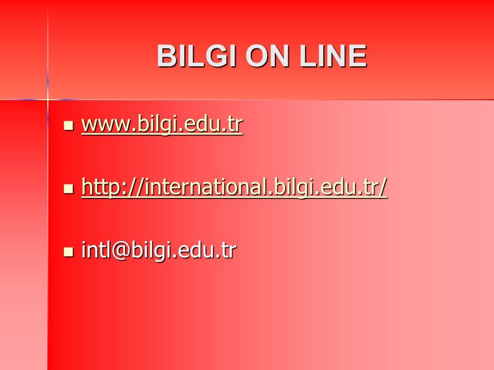 BILGI ON LINE www.bilgi.edu.tr www.bilgi.edu.tr www.bilgi.edu.tr http://international.bilgi.edu.tr/ http://international.bilgi.edu.tr/ http://international.bilgi.edu.tr/ intl@bilgi.edu.tr intl@bilgi.edu.tr
