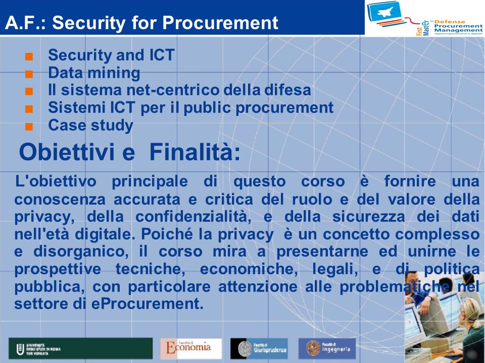 A.F.: Security for Procurement Security and ICT Data mining Il sistema net-centrico della difesa Sistemi ICT per il public procurement Case study Obie