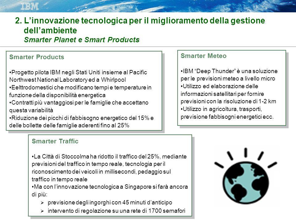 2. Linnovazione tecnologica per il miglioramento della gestione dellambiente Smarter Planet e Smart Products Smarter Traffic La Città di Stoccolma ha
