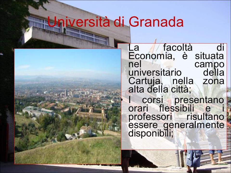Università di Granada La facoltà di Economia, è situata nel campo universitario della Cartuja, nella zona alta della città; I corsi presentano orari f
