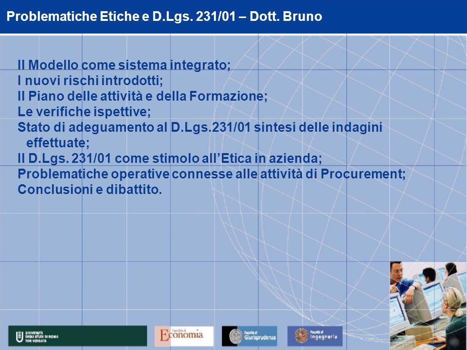 Problematiche Etiche e D.Lgs. 231/01 – Dott. Bruno Il Modello come sistema integrato; I nuovi rischi introdotti; Il Piano delle attività e della Forma