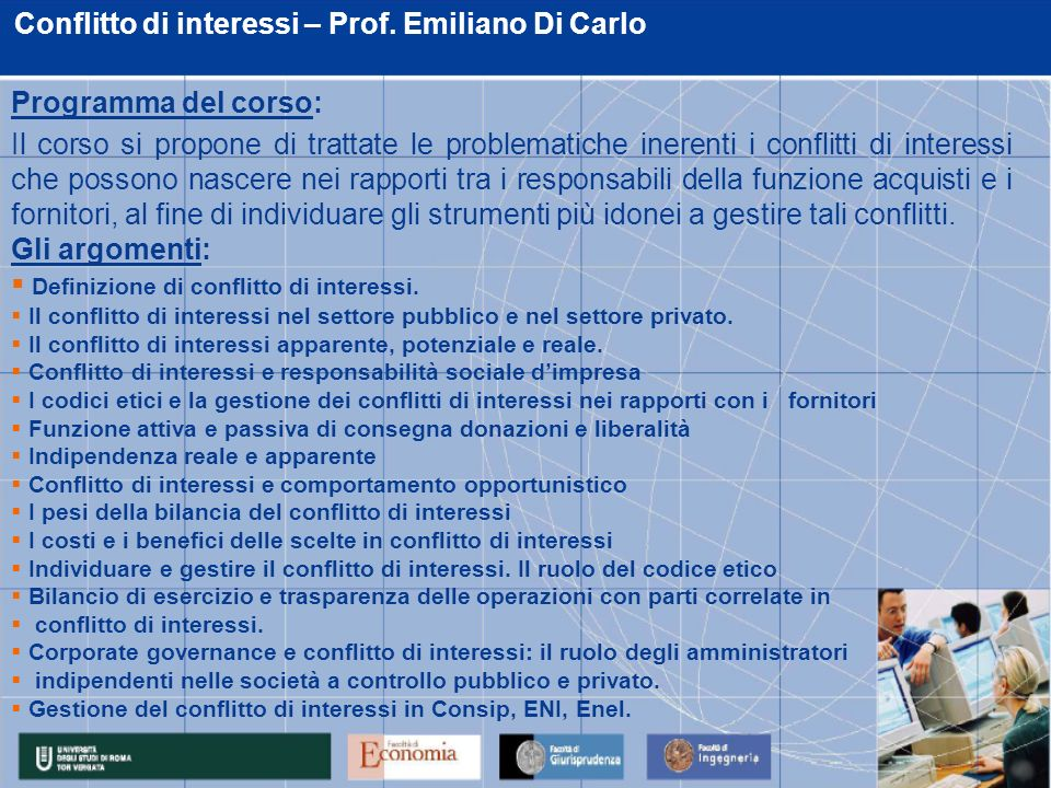 Conflitto di interessi – Prof. Emiliano Di Carlo Programma del corso: Il corso si propone di trattate le problematiche inerenti i conflitti di interes