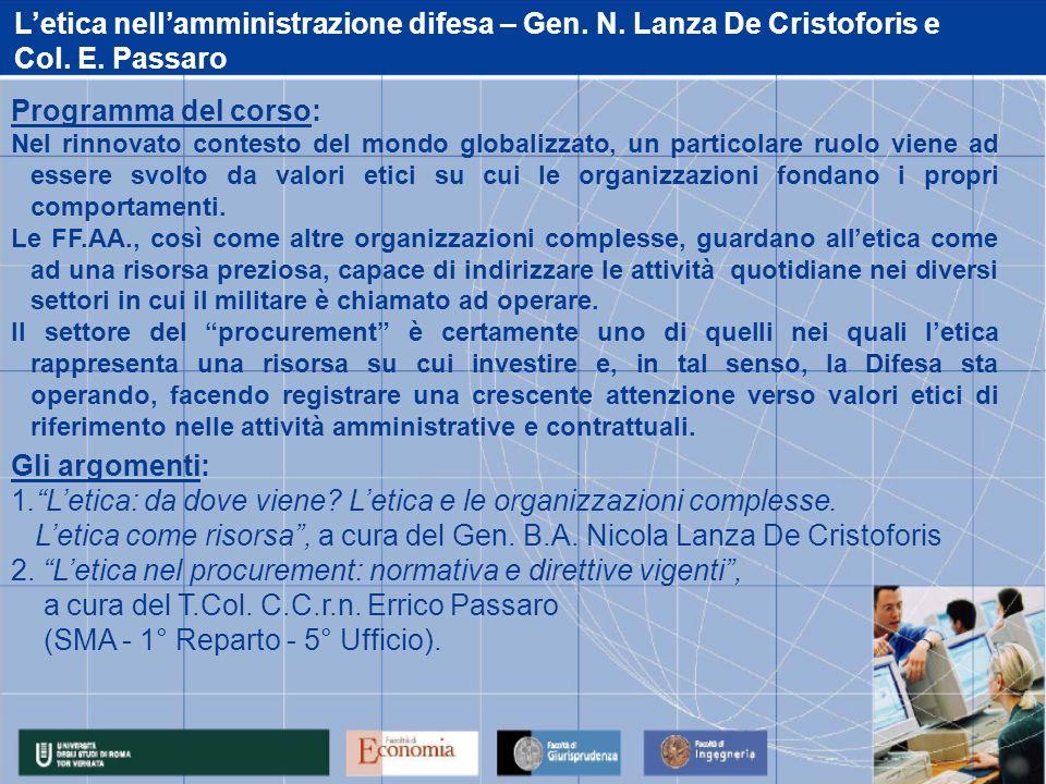 Letica nellamministrazione difesa – Gen. N. Lanza De Cristoforis e Col. E. Passaro Programma del corso: Nel rinnovato contesto del mondo globalizzato,