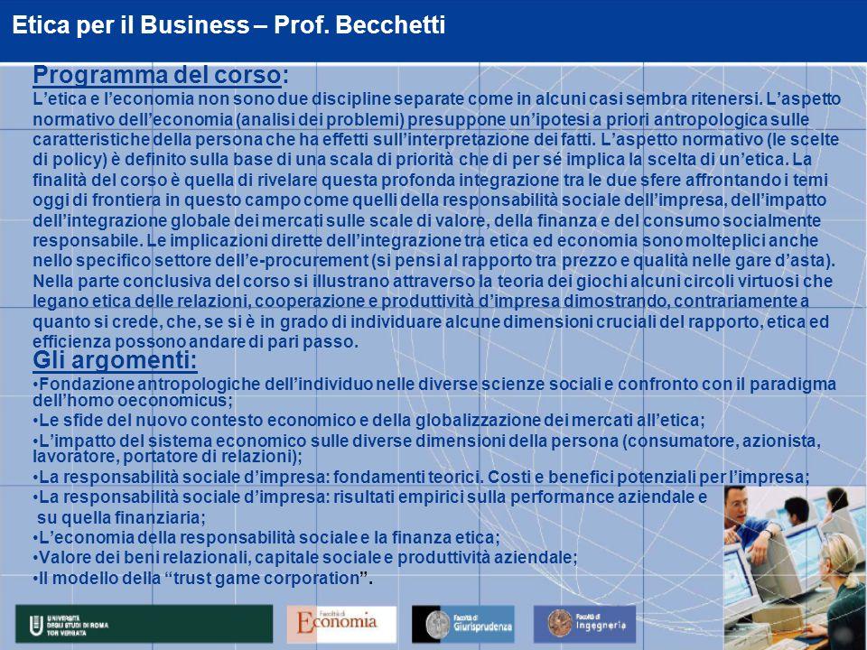 Etica per il Business – Prof. Becchetti Programma del corso: Letica e leconomia non sono due discipline separate come in alcuni casi sembra ritenersi.
