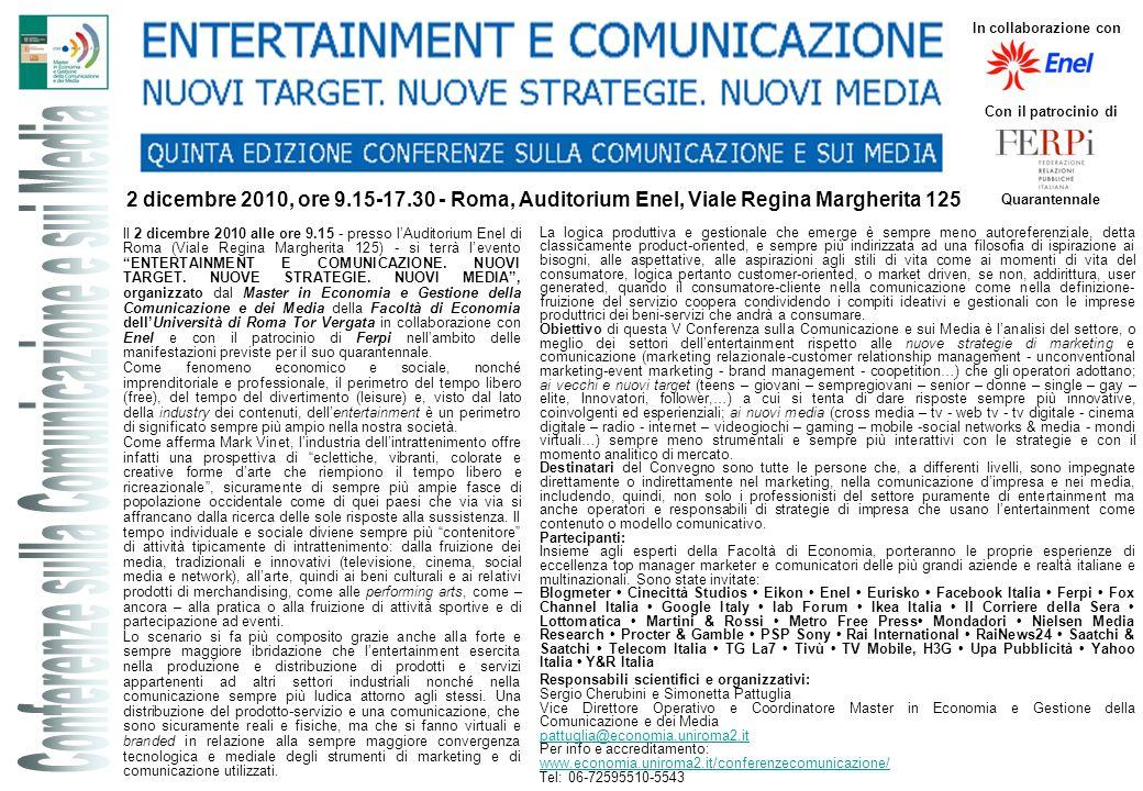 Il 2 dicembre 2010 alle ore 9.15 - presso lAuditorium Enel di Roma (Viale Regina Margherita 125) - si terrà levento ENTERTAINMENT E COMUNICAZIONE. NUO