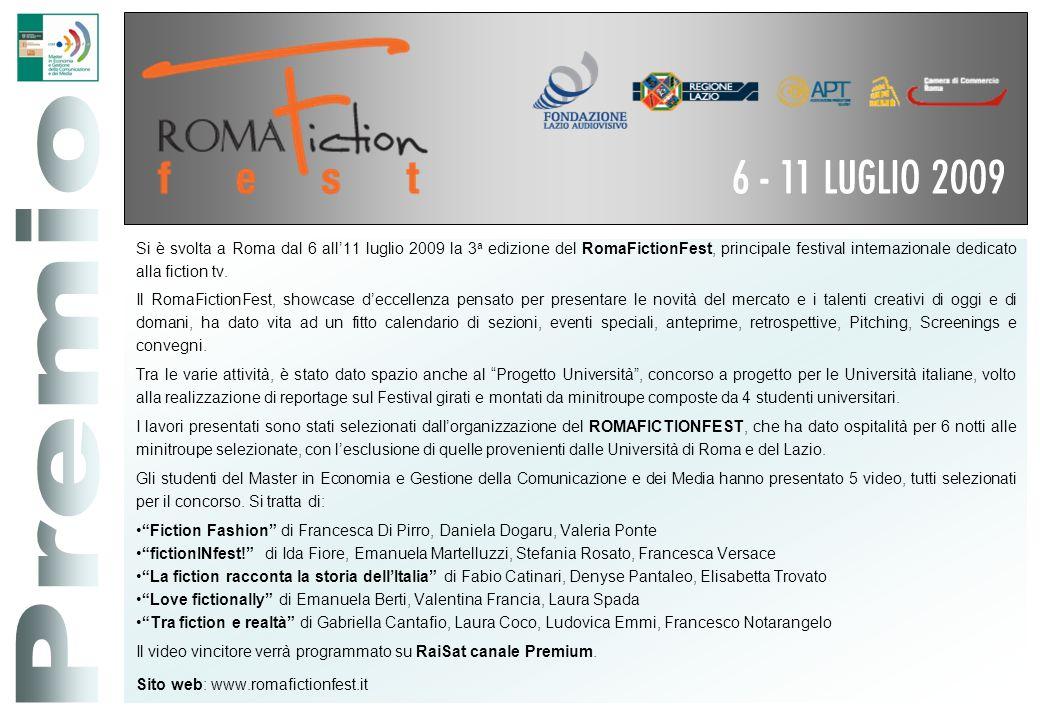 Si è svolta a Roma dal 6 all11 luglio 2009 la 3 a edizione del RomaFictionFest, principale festival internazionale dedicato alla fiction tv. Il RomaFi