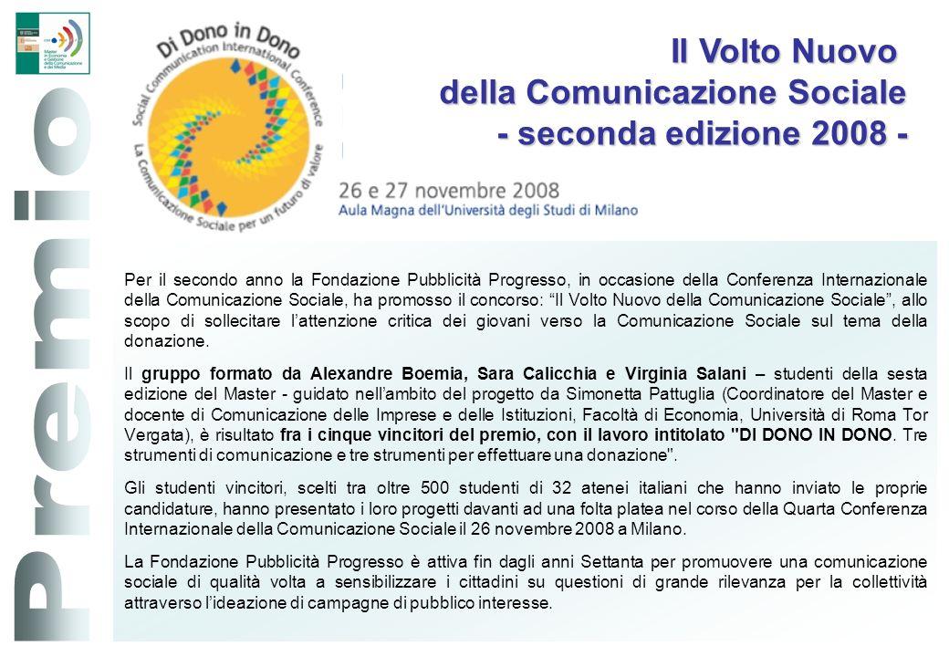 Per il secondo anno la Fondazione Pubblicità Progresso, in occasione della Conferenza Internazionale della Comunicazione Sociale, ha promosso il conco