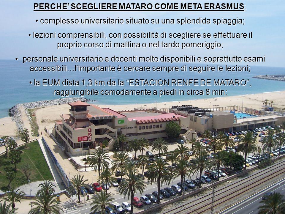 PERCHE SCEGLIERE MATARO COME META ERASMUS: complesso universitario situato su una splendida spiaggia; complesso universitario situato su una splendida
