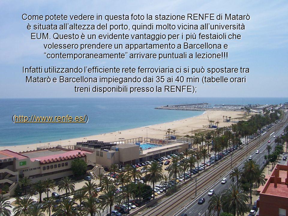 Come potete vedere in questa foto la stazione RENFE di Matarò è situata allaltezza del porto, quindi molto vicina alluniversità EUM. Questo è un evide