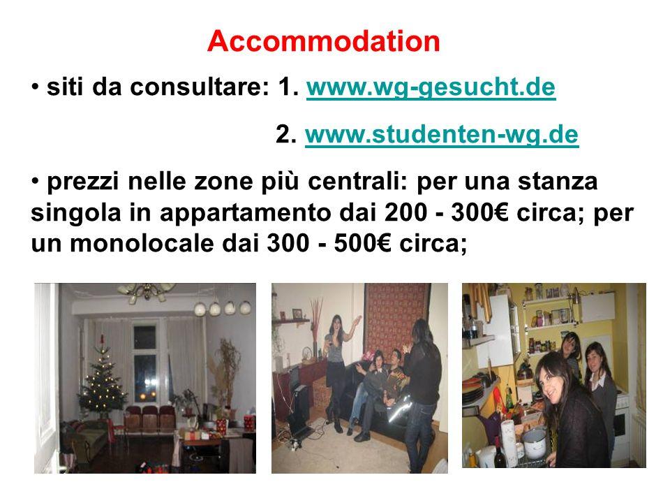 Accommodation siti da consultare: 1. www.wg-gesucht.dewww.wg-gesucht.de 2.