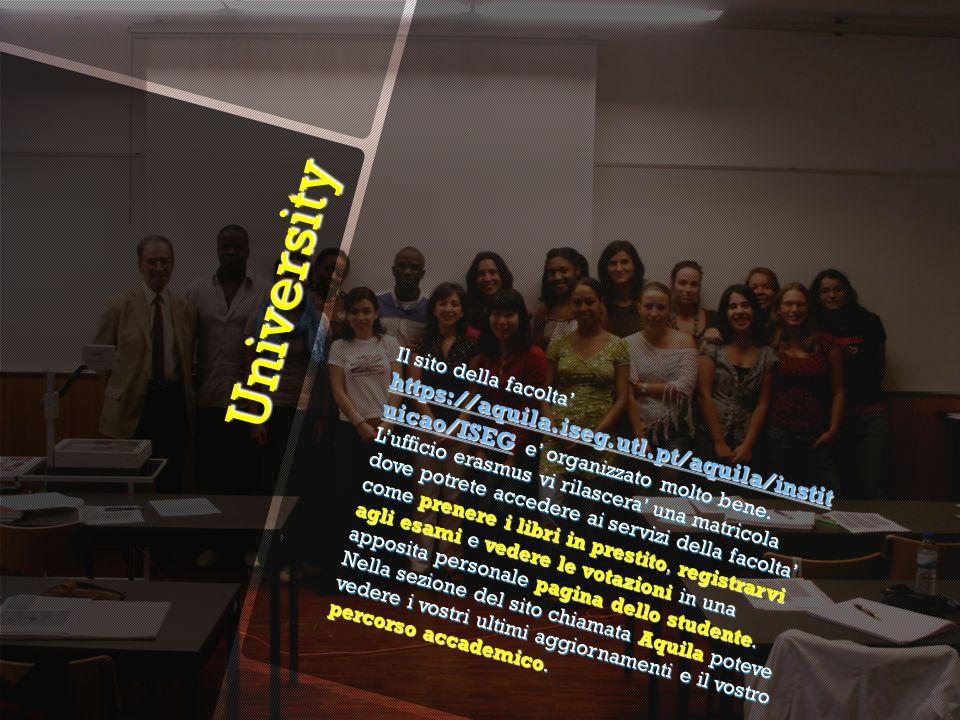 University University Il sito della facolta https://aquila.iseg.utl.pt/aquila/instit uicao/ISEG e organizzato molto bene. Lufficio erasmus vi rilascer