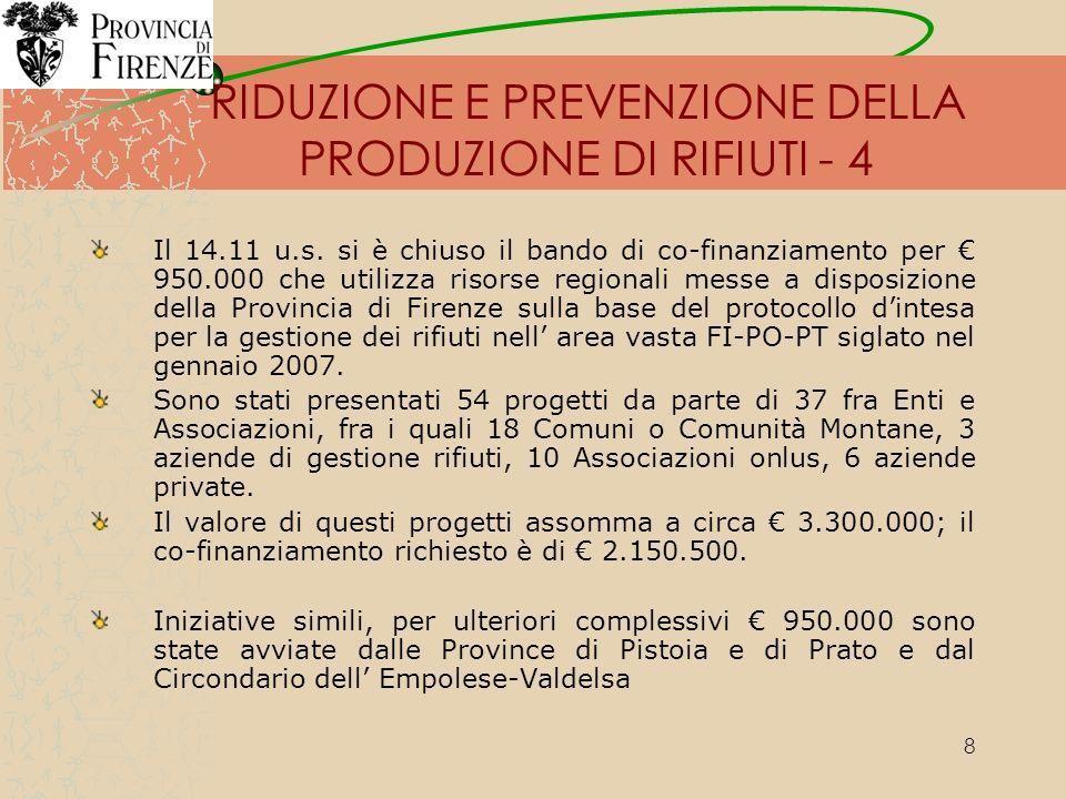 9 LA RACCOLTA DIFFERENZIATA si prevede il raggiungimento dell obiettivo del 65% di RD al 31.12.2012, anno di andata a regime del nuovo piano interprovinciale, utilizzando il metodo della raccolta domiciliare (porta a porta) nel territorio delle tre province.