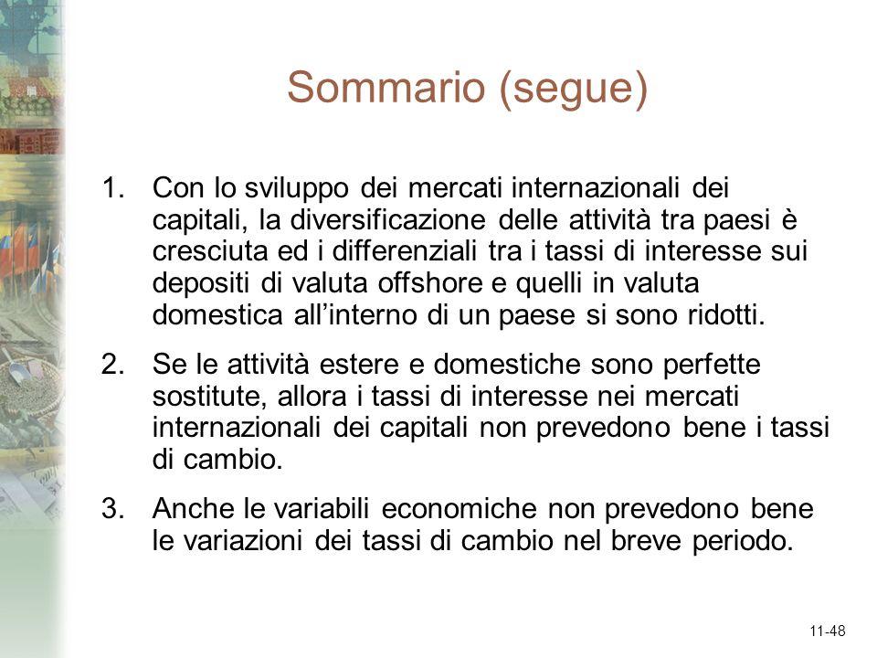 11-48 Sommario (segue) 1.Con lo sviluppo dei mercati internazionali dei capitali, la diversificazione delle attività tra paesi è cresciuta ed i differ