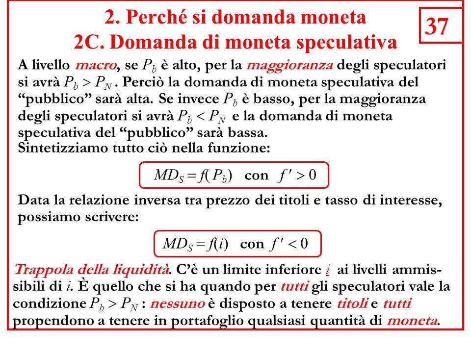 37 A livello macro, se P b è alto, per la maggioranza degli speculatori si avrà P b P N.