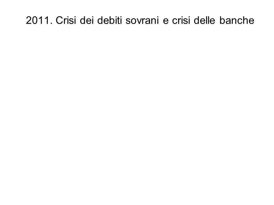 2011. Crisi dei debiti sovrani e crisi delle banche
