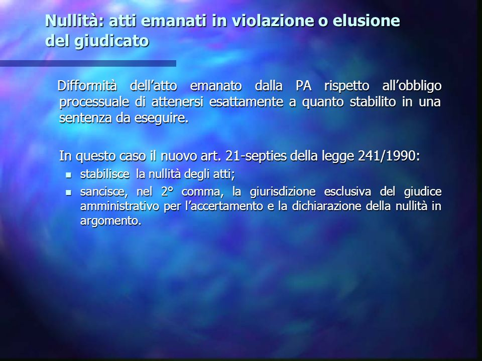 Nullità: atti emanati in violazione o elusione del giudicato Nullità: atti emanati in violazione o elusione del giudicato Difformità dellatto emanato
