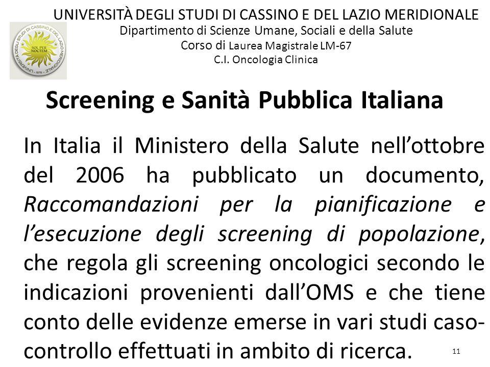 11 In Italia il Ministero della Salute nellottobre del 2006 ha pubblicato un documento, Raccomandazioni per la pianificazione e lesecuzione degli scre