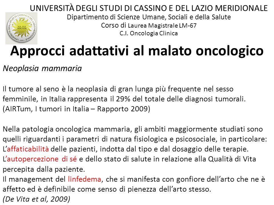 Approcci adattativi al malato oncologico UNIVERSITÀ DEGLI STUDI DI CASSINO E DEL LAZIO MERIDIONALE Dipartimento di Scienze Umane, Sociali e della Salu