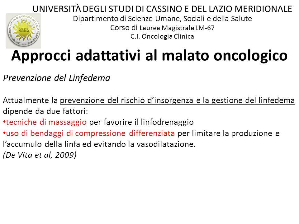 Approcci adattativi al malato oncologico Prevenzione del Linfedema Attualmente la prevenzione del rischio dinsorgenza e la gestione del linfedema dipe