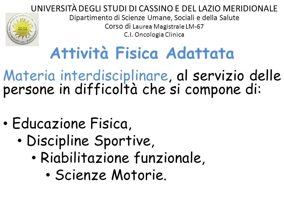 Materia interdisciplinare, al servizio delle persone in difficoltà che si compone di: Educazione Fisica, Discipline Sportive, Riabilitazione funzional