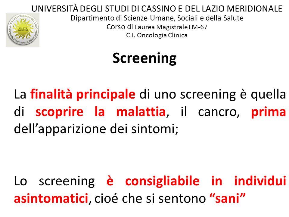Screening La finalità principale di uno screening è quella di scoprire la malattia, il cancro, prima dellapparizione dei sintomi; Lo screening è consi