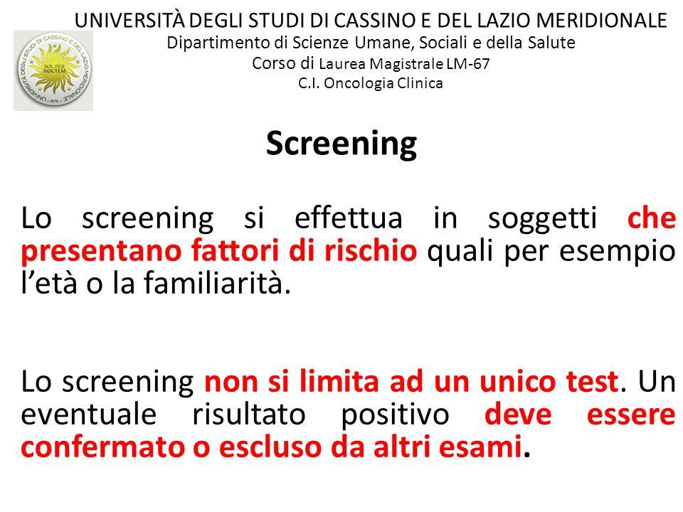 Screening Lo screening si effettua in soggetti che presentano fattori di rischio quali per esempio letà o la familiarità. Lo screening non si limita a