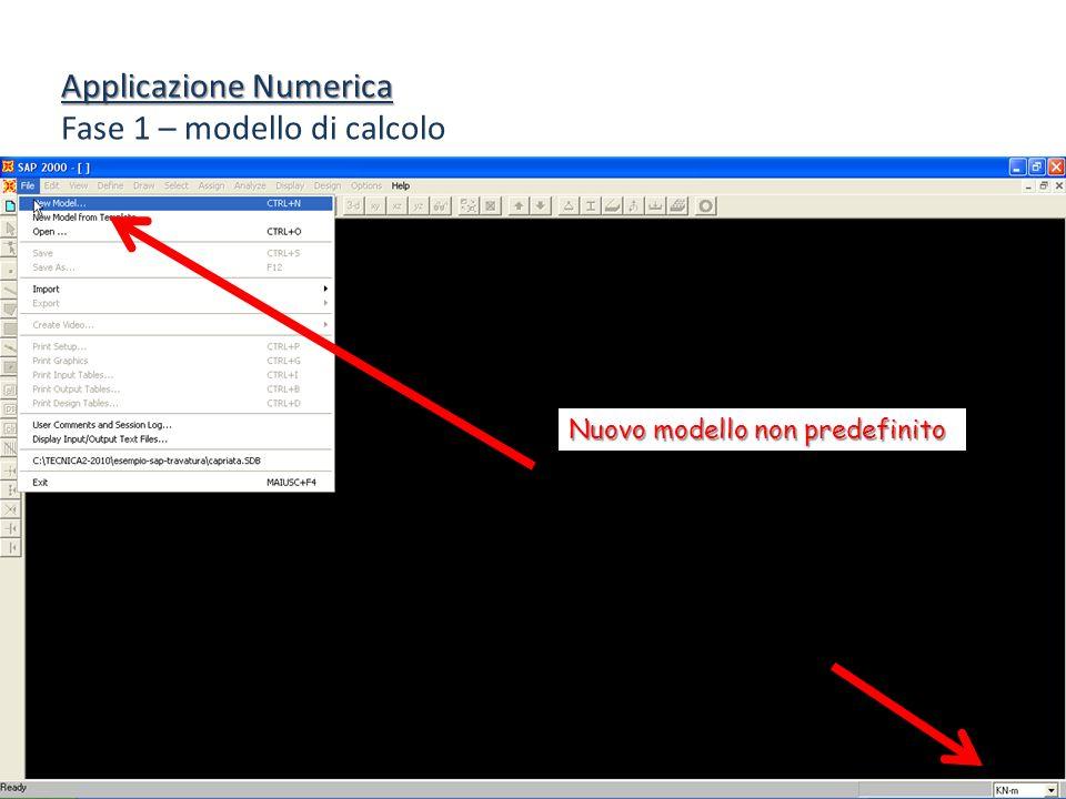 Applicazione Numerica Fase 1 – modello di calcolo Nuovo modello non predefinito