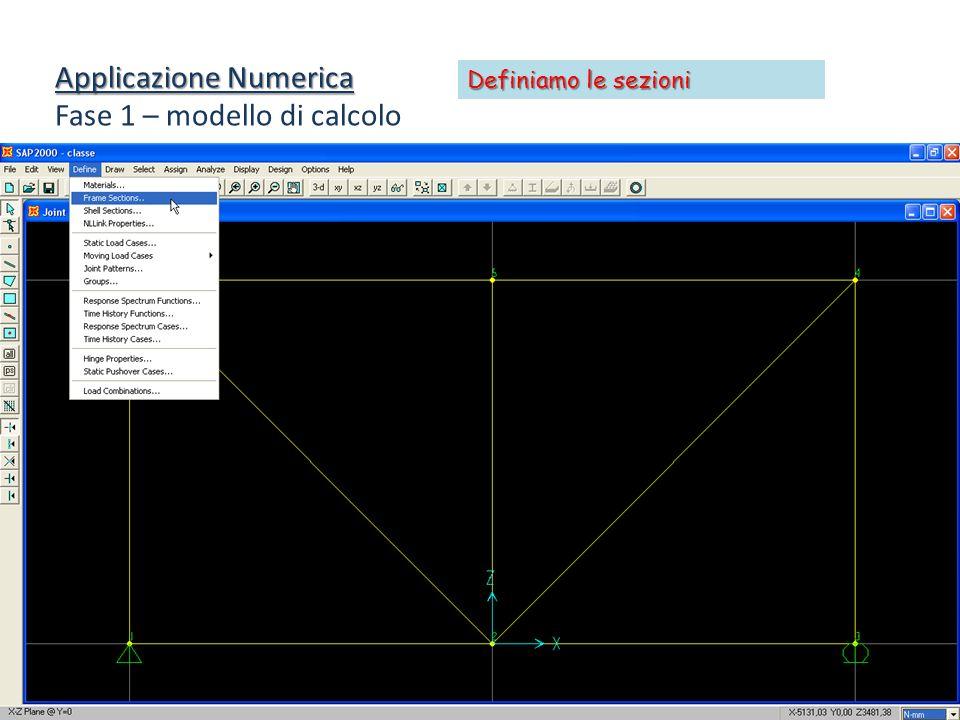 Applicazione Numerica Fase 1 – modello di calcolo Definiamo le sezioni