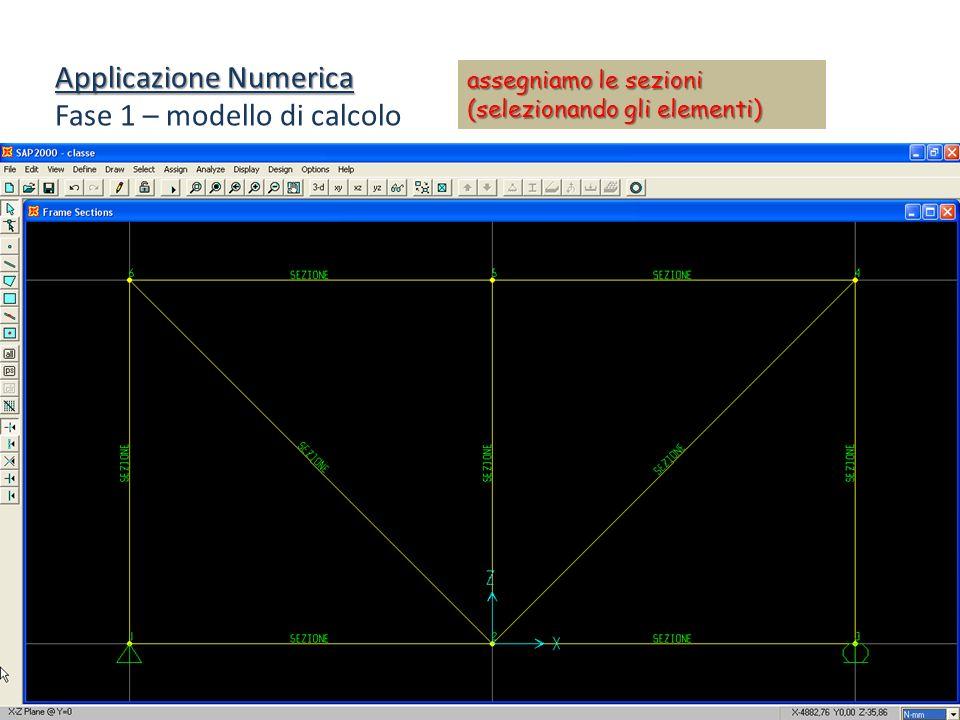 Applicazione Numerica Fase 1 – modello di calcolo assegniamo le sezioni (selezionando gli elementi)