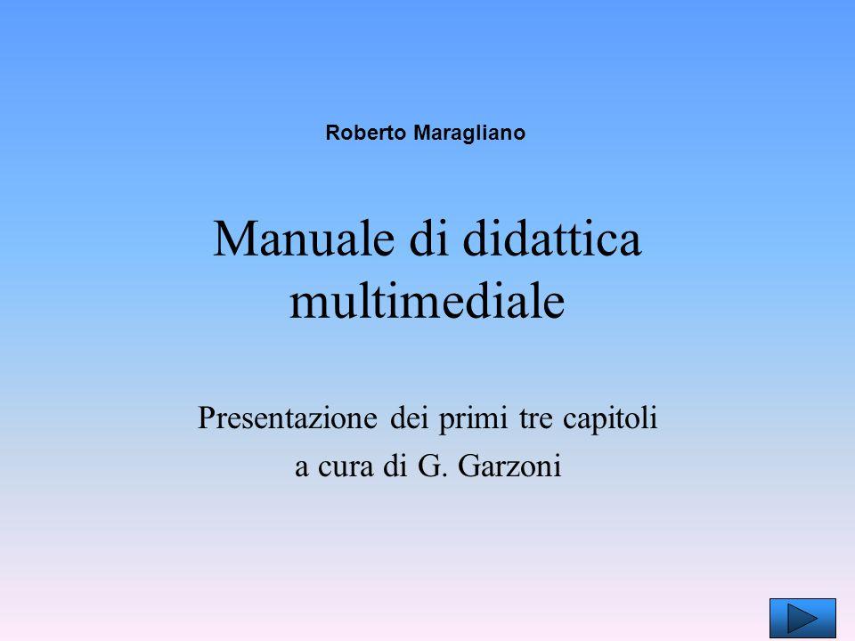 Manuale di didattica multimediale Presentazione dei primi tre capitoli a cura di G.