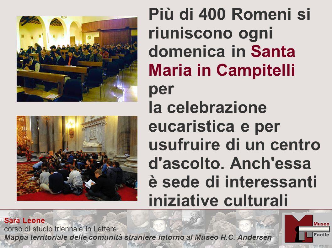 Sara Leone corso di studio triennale in Lettere Mappa territoriale delle comunità straniere intorno al Museo H.C. Andersen Più di 400 Romeni si riunis