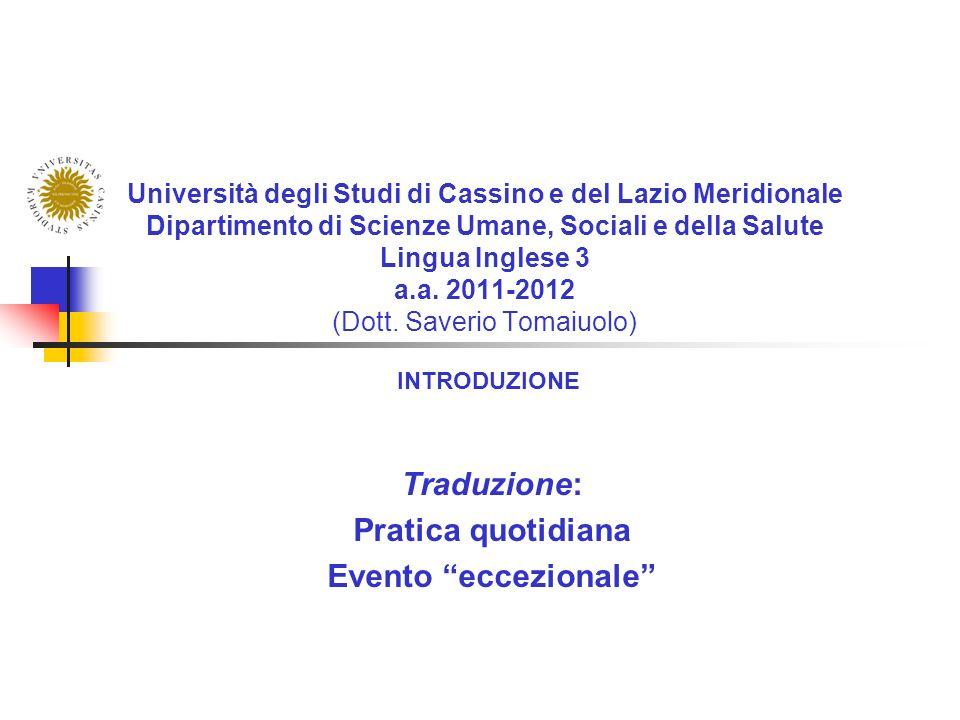 Università degli Studi di Cassino e del Lazio Meridionale Dipartimento di Scienze Umane, Sociali e della Salute Lingua Inglese 3 a.a. 2011-2012 (Dott.