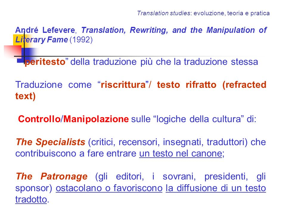 Translation studies: evoluzione, teoria e pratica André Lefevere, Translation, Rewriting, and the Manipulation of Literary Fame (1992) -peritesto dell