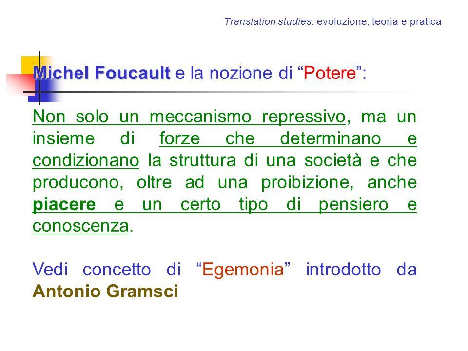 Translation studies: evoluzione, teoria e pratica Michel Foucault Michel Foucault e la nozione di Potere: Non solo un meccanismo repressivo, ma un ins