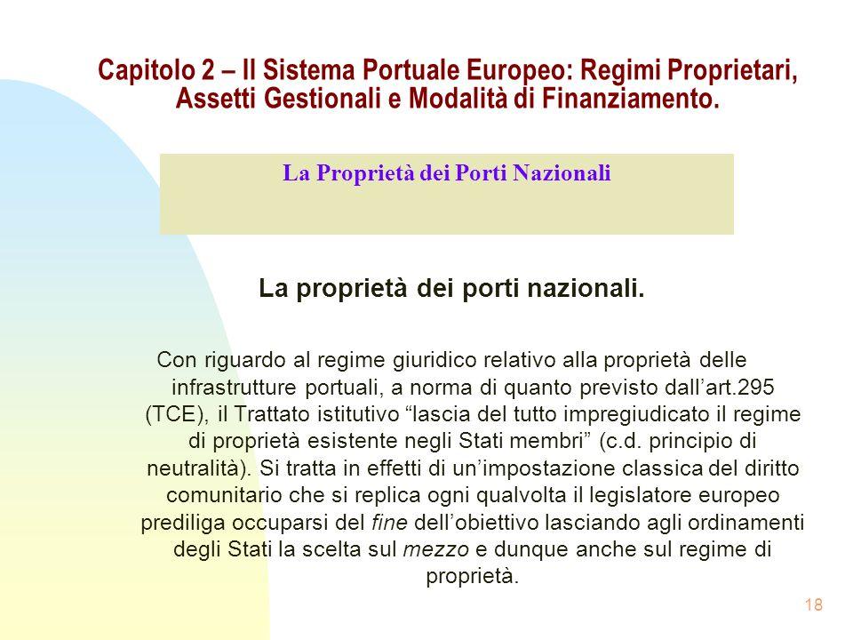 18 Capitolo 2 – Il Sistema Portuale Europeo: Regimi Proprietari, Assetti Gestionali e Modalità di Finanziamento. La proprietà dei porti nazionali. Con