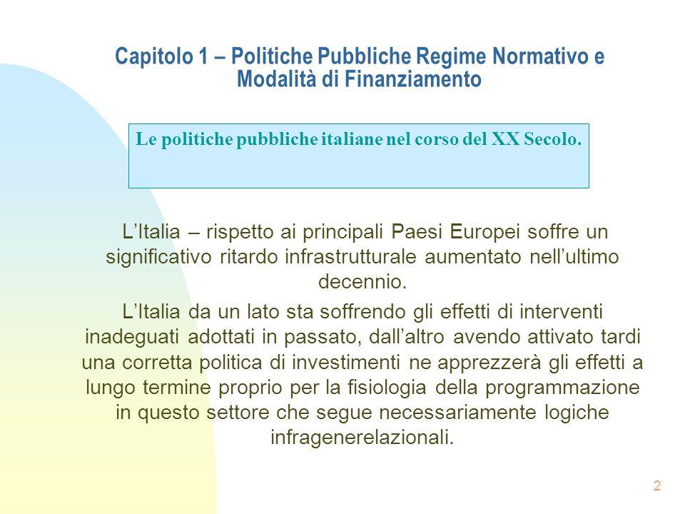 2 Capitolo 1 – Politiche Pubbliche Regime Normativo e Modalità di Finanziamento LItalia – rispetto ai principali Paesi Europei soffre un significativo