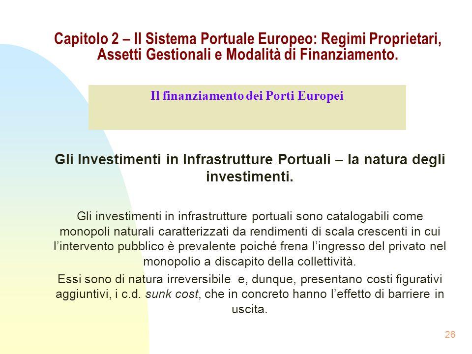 26 Capitolo 2 – Il Sistema Portuale Europeo: Regimi Proprietari, Assetti Gestionali e Modalità di Finanziamento. Gli Investimenti in Infrastrutture Po