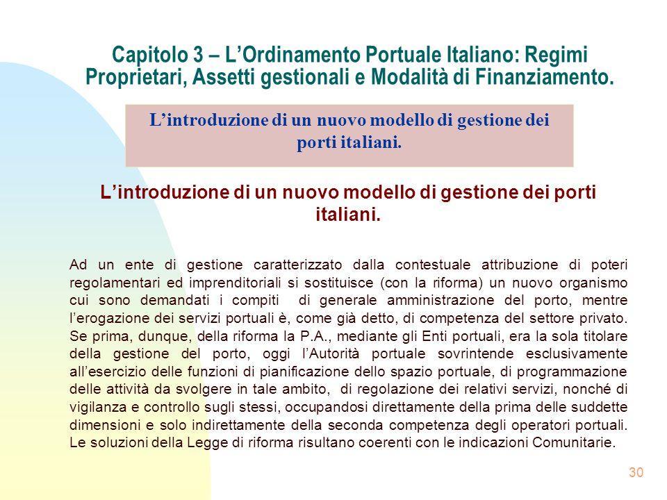 30 Capitolo 3 – LOrdinamento Portuale Italiano: Regimi Proprietari, Assetti gestionali e Modalità di Finanziamento. Lintroduzione di un nuovo modello