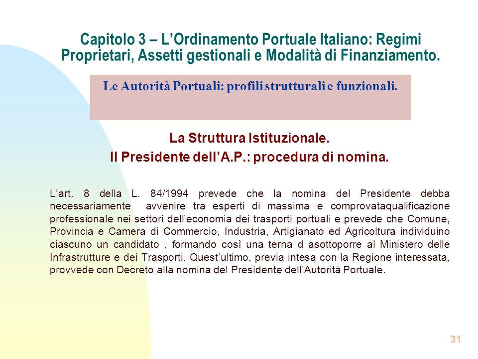 31 Capitolo 3 – LOrdinamento Portuale Italiano: Regimi Proprietari, Assetti gestionali e Modalità di Finanziamento. La Struttura Istituzionale. Il Pre