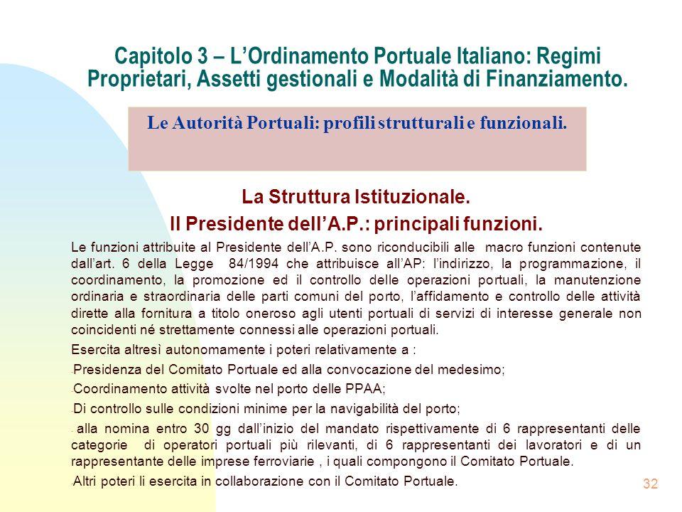 32 Capitolo 3 – LOrdinamento Portuale Italiano: Regimi Proprietari, Assetti gestionali e Modalità di Finanziamento. La Struttura Istituzionale. Il Pre