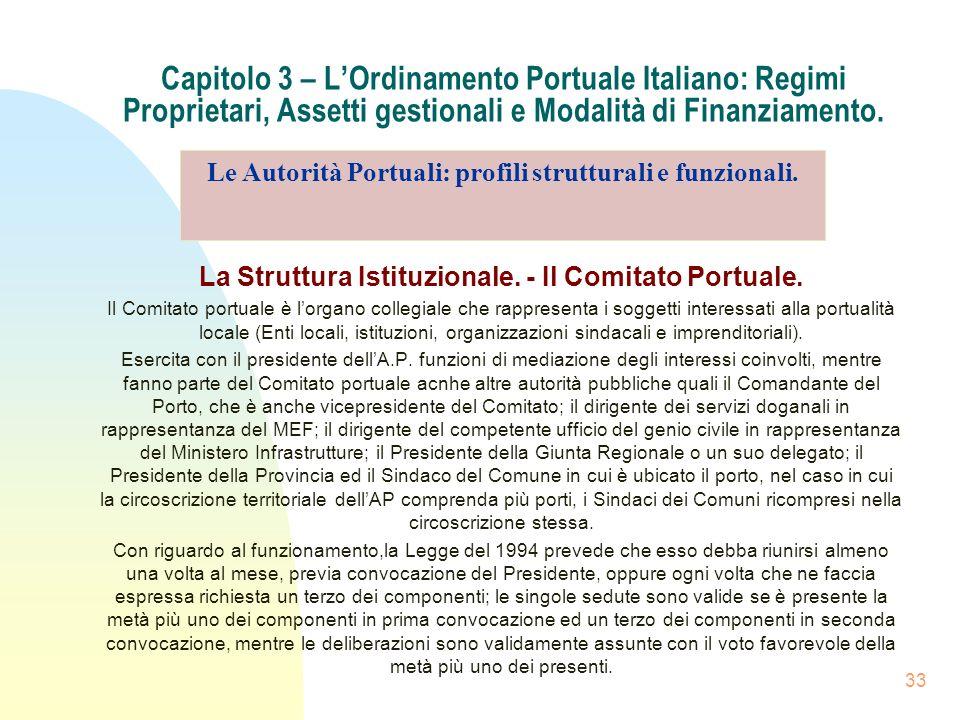 33 Capitolo 3 – LOrdinamento Portuale Italiano: Regimi Proprietari, Assetti gestionali e Modalità di Finanziamento. La Struttura Istituzionale. - Il C