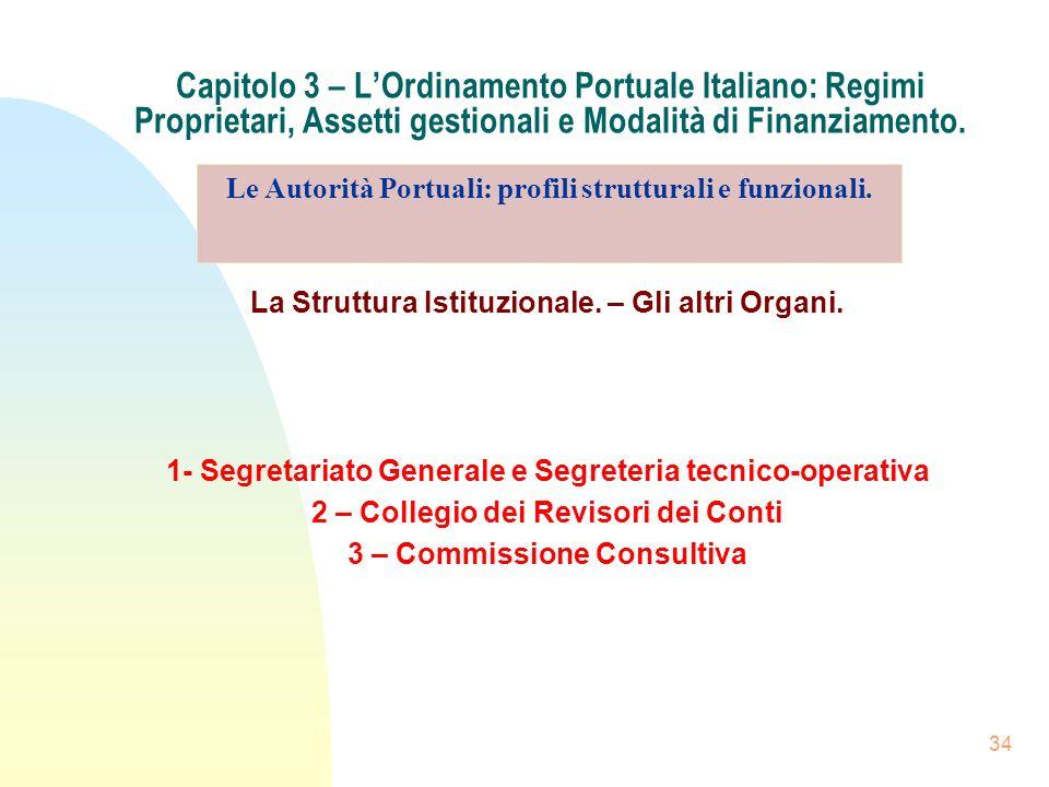 34 Capitolo 3 – LOrdinamento Portuale Italiano: Regimi Proprietari, Assetti gestionali e Modalità di Finanziamento. La Struttura Istituzionale. – Gli